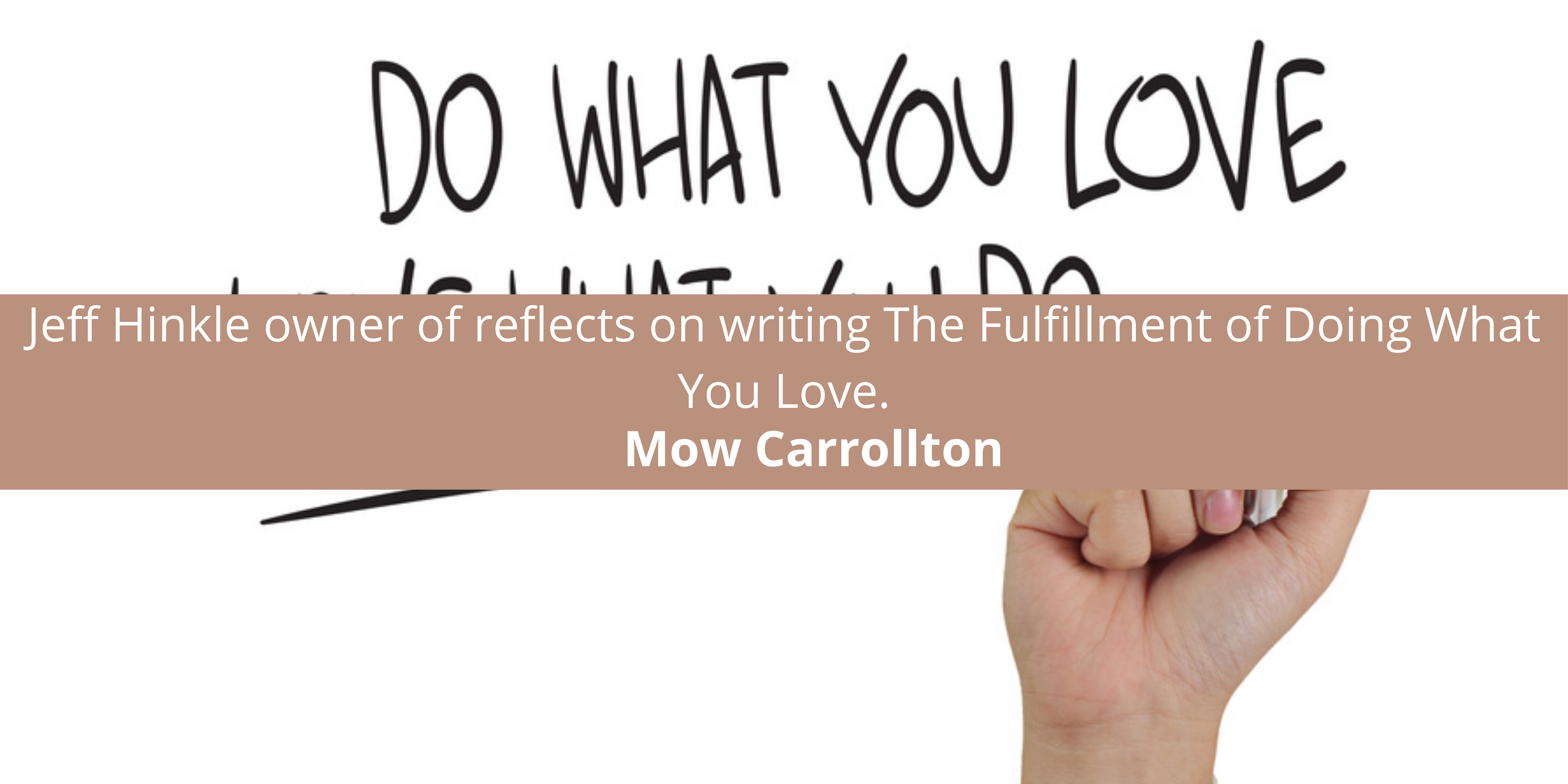 Mow Carrollton Jeff Hinkle owner of reflects on writing The Fulfillment of